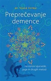 Knjiga Preprečevanje demence na osnovi ajurvede, joge in drugih metod