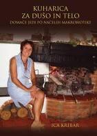 Knjiga Kuharica za dušo in telo - domače jedi po načelih makrobiotike